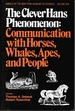 The Clever Hans Phenomenon: Communication With Horses, Whales, Apes, and People (Annals of the New York Academy of Sciences, Volume 364).