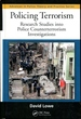 Policing Terrorism: Research Studies Into Police Counterterrorism Investigations (Advances in Police Theory and Practice)