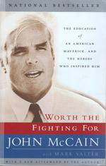 Worth the Fighting for the Education of an American Maverick, and the Heroes Who Inspired Him