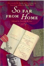 So Far from Home: The World War I Diaries of an Australian Solider