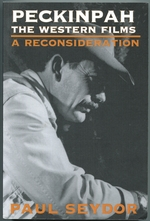 Peckinpah: the Western Films: a Reconsideration