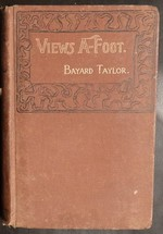 Views a-Foot: Or Europe Seen With Knapsack and Staff