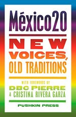 Mexico20: New Voices, Old Traditions