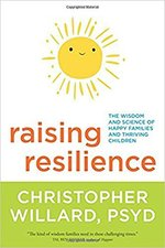 Raising Resilience: The Wisdom and Science of Happy Families and Thriving Children