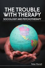 The Trouble with Therapy: Sociology and Psychotherapy
