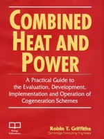 Combined Heat and Power: A Practical Guide to the Development, Implementation of Cogeneration Schemes