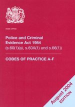 Police and Criminal Evidence Act 1984 2004: Codes of Practice A-F (s.60(1)(a), S.60A(1) and S.66(1))