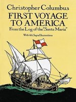First Voyage to America: From the Log of the Santa Maria