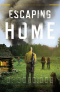 Escaping Home: a Novel (the Survivalist #3)