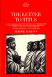 The Letter to Titus: a New Translation With Introduction and Commentary