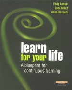 Learn for your Life: a blueprint for life-long learning