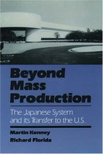 Beyond Mass Production: The Japanese System and Its Transfer to the U.S.