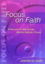 Focus on Faith: A Resource for the Journey into the Catholic Church