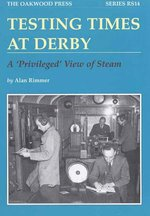 Testing Times at Derby: A Privileged View of Steam