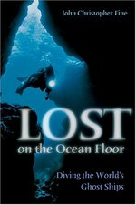 Lost on the Ocean Floor: Diving the World's Ghost Ships