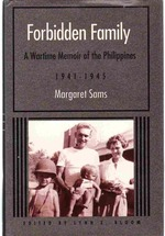 Forbidden Family a Wartime Memoir of the Philippines, 1941-1945