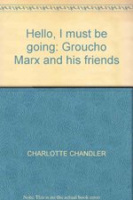 Hello, I Must be Going: Groucho Marx and His Friends