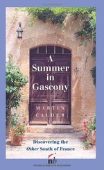 A Summer in Gascony: Discovering the Other South of France