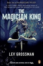 The Magician King (Magicians Trilogy, Bk. 2)