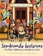 Sembrando Historias: Pura Belpre-Bibliotecaria Y Narradora De Cuentos