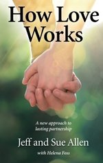 How Love Works: A New Approach to Lasting Partnership