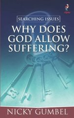 Searching Issues: Why Does God Allow Suffering?
