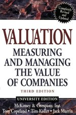 Valuation, University Edition: Measuring and Managing the Value of Companies