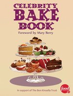 Celebrity Bake Book: In Support of the Ben Kinsella Trust