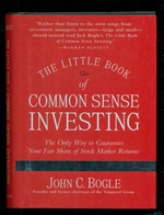 The Little Book of Common Sense Investing: the Only Way to Guarantee Your Fair Share of Stock Market Returns-! 0tth Anniversary Edition-Updated and Revised