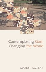 Contemplating God, Changing the World