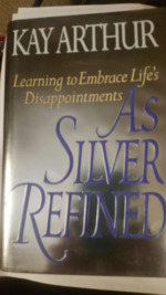 As Silver Refined: Learning to Embrace Life's Disappointments.