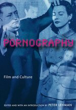 Pornography: Film and Culture (Rutgers Depth of Field Series)