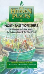 The Hidden Places of North East Yorkshire: Including the Yorkshire Moors, the Yorkshire Coast and the Vale of York