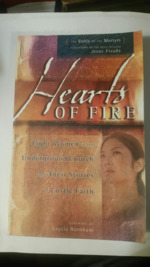 Hearts of Fire: Eight Women in the Underground Church and Their Stories of Costly Faith.
