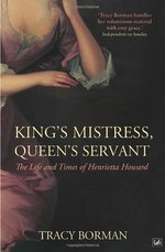 Kings Mistress, Queens Servant The Life and Times of Henrietta