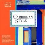 Caribbean Style: A Little Style Book