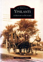Ypsilanti: a History in Pictures (Images of America)