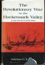 The Revolutionary War in the Hackensack Valley; : the Jersey Dutch and the Neutral Ground, 1775-1783