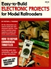 Easy-to-Build Electronic Projects for Model Railroaders