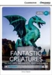Fantastic Creatures: Monsters, Mermaids, and Wild Men Beginning Book With Online Access