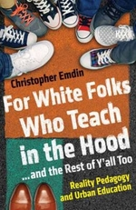 For White Folks Who Teach in the Hood...and the Rest of Y'All Too