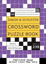 Simon and Schuster Crossword Puzzle Book #239: the Original Crossword Puzzle Publisher (Simon & Schuster Crossword Puzzle Books)