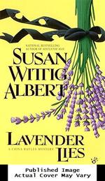 Lavender Lies (China Bayles Mystery)