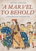 `a Marvel to Behold`: Gold and Silver at the Court of Henry VIII