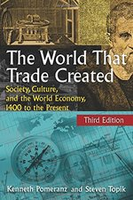 The World That Trade Created: Society, Culture and the World Economy, 1400 to the Present