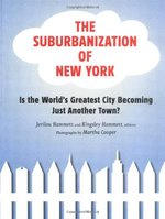 The Suburbanization of New York: Is the World's Greatest City Becoming Just Another Town?