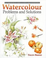 Watercolour Problems and Solutions: A Trouble-shooting Handbook