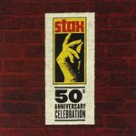 Stax 50: A 50th Anniversary Celebration