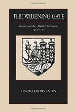The Widening Gate, Volume 15: Bristol and the Atlantic Economy, 1450-1700