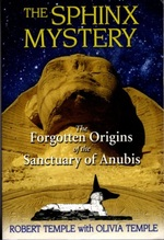 The Sphinx Mystery; the Forgotten Origins of the Sanctuary of Anubis